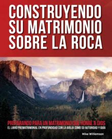 Prepare for marriage with Building Your Marriage Upon the Rock Premarital Workbook Spanish Edition